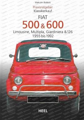 Praxisratgeber Klassikerkauf - Fiat 500 & 600 - Limousine, Multipla, Giardiniera & 126