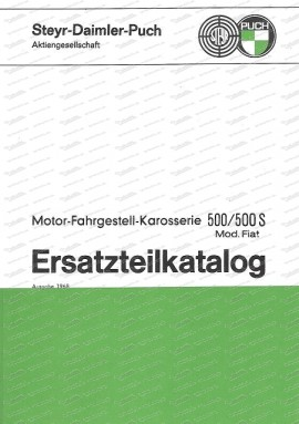 Steyr Puch 500/500S ErsatzteilkatalogMotor-Fahrgestell-Karosserie