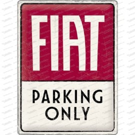 Fiat Parking Only - Metallschild