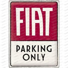 Fiat Parking Only - Metallschild